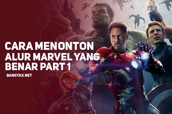 Cara Menonton MCU (Marvel Cinematic Universe) Dengan Alur Yang Benar - Part 1