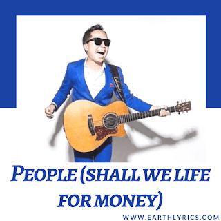 People (shall we life for money) lyrics