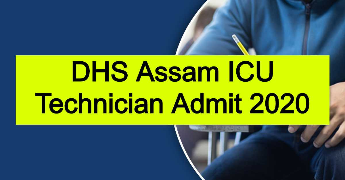 DHS Assam ICU Technician Admit 2020 : Download Call Letter For Screening Cum Skill Test