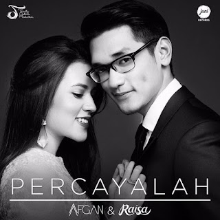 download lagu Afgan feat. Raisa - Percayalah