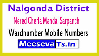 Nered Cherla Mandal Sarpanch Wardnumber Mobile Numbers List Part II Nalgonda District in Telangana State