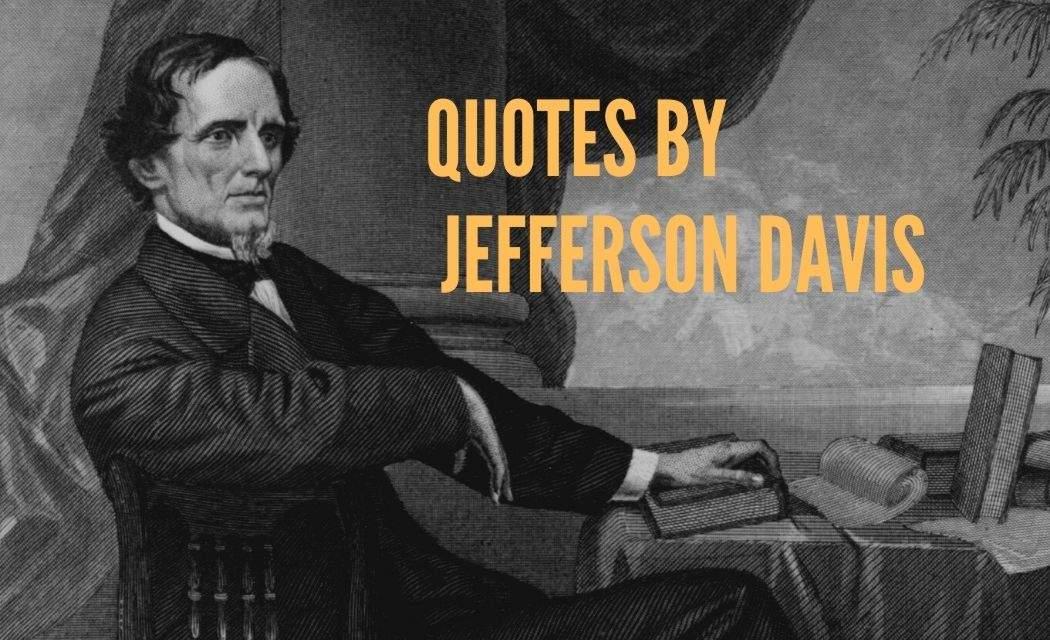 Quotes by jefferson Davis