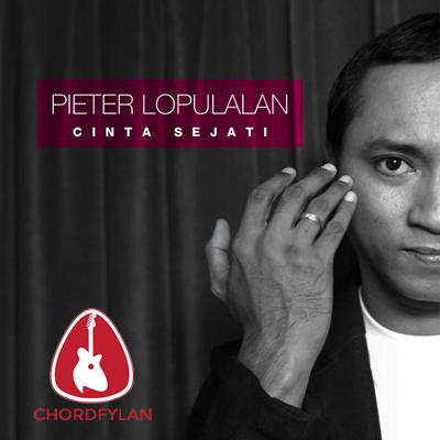 Lirik dan Chord Kunci Gitar Cinta Sejati - Pieter Lopulalan