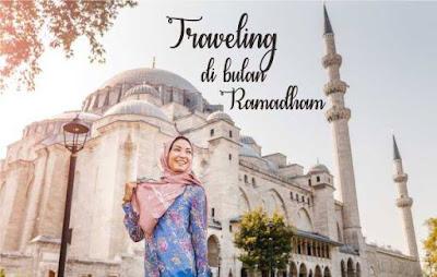 7 Tips Traveling Saat Ramadhan Tanpa Hambatan Menjalankan Puasa