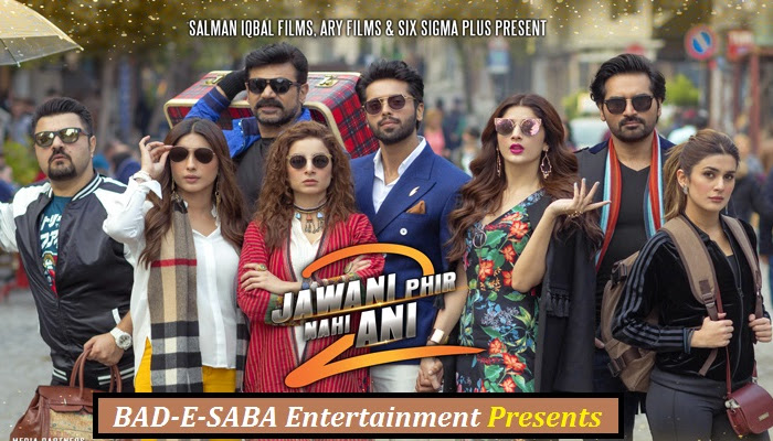 BAD-E-SABA Entertainment Presents - Pakistani Super Hit Movie Jawani Phir Nahi Ani 2 In HD