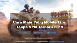 Cara Main Pubg Mobile Lite Tanpa VPN