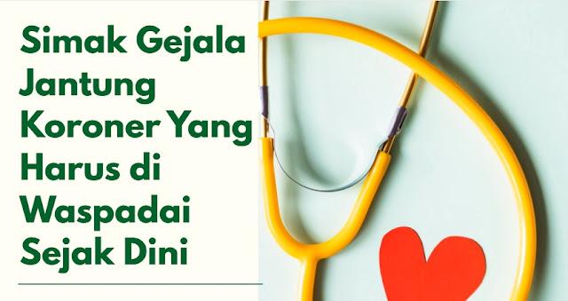 gejala umum pada jantung koroner