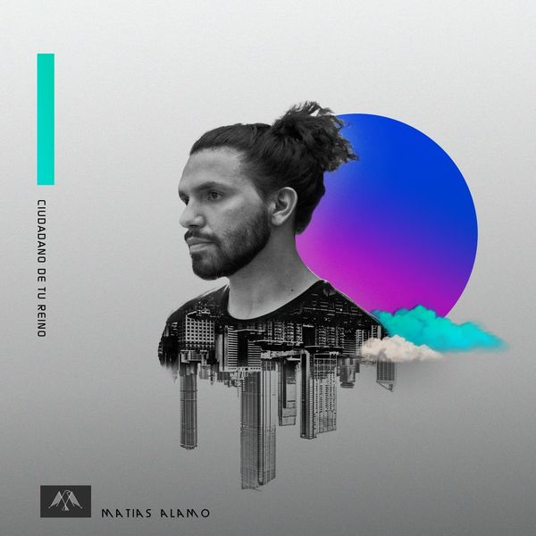 Matias Alamo – Ciudadano de Tu Reino (Single) 2021 (Exclusivo WC)