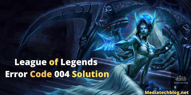 League of Legends Error Code 004