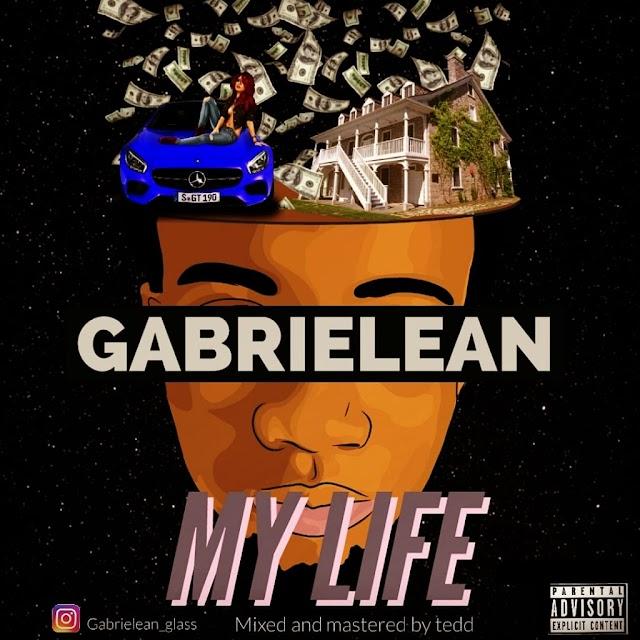 """MUSIC: Gabrielean - """"My Life"""""""