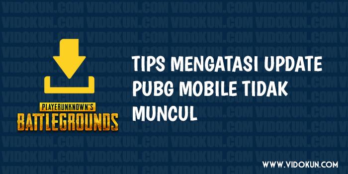 Cara Mengatasi Update PUBG Mobile 15MB Ke Versi 0.8.1.9350 Yang Tidak Muncul