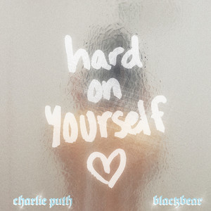 Baixar Musica Hard On Yourself - Charlie Puth ft. Blackbear Mp3