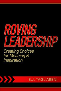 Roving Leadership: Creating Choices for Meaning & Inspiration - By S.J. Tagliareni - book promotion sites