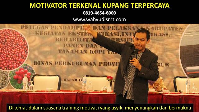 •             MOTIVATOR DI KUPANG  •             JASA MOTIVATOR KUPANG  •             MOTIVATOR KUPANG TERBAIK  •             MOTIVATOR PENDIDIKAN  KUPANG  •             TRAINING MOTIVASI KARYAWAN KUPANG  •             PEMBICARA SEMINAR KUPANG  •             CAPACITY BUILDING KUPANG DAN TEAM BUILDING KUPANG  •             PELATIHAN/TRAINING SDM KUPANG
