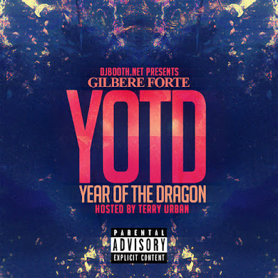 Gilbere Forte' – YOTD: Year of the Dragon [MIXTAPE]