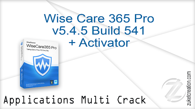 Wise Care 365 Pro v5.4.5 Build 541 + Activator