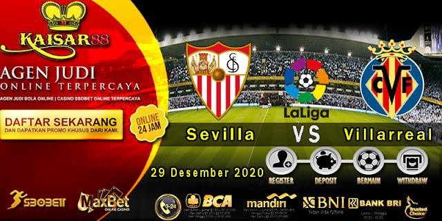 Prediksi Bola Terpercaya Liga Spanyol Sevilla vs Villarreal 29 Desember 2020