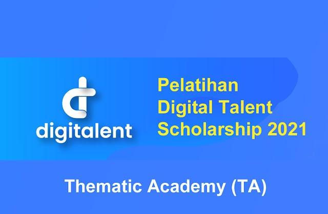 Pelatihan Digital Talent Scholarship 2021 - Thematic Academy (TA)