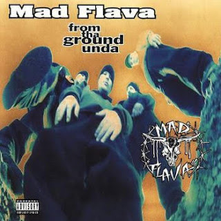 Mad Flava - From Tha Ground Unda (1994)