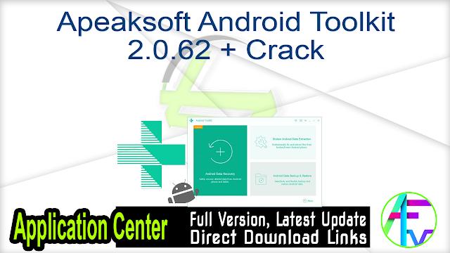Apeaksoft Android Toolkit 2.0.62 + Crack