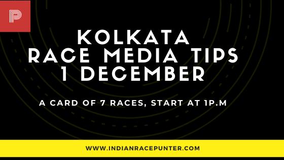 Kolkata Race Media Tips 1 December, India Race media Tips
