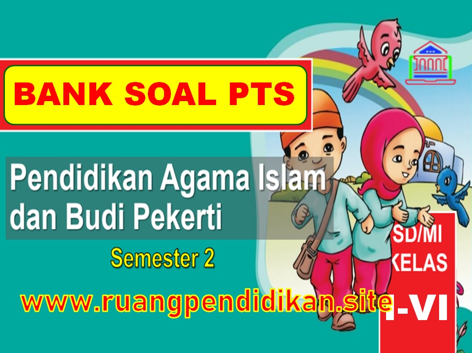 Bank Soal PTS Semester 2 PAI Dan BP