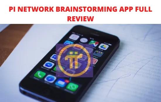 PI NETWORK BRAINSTORMING APP FULL REVIEW | PI APP