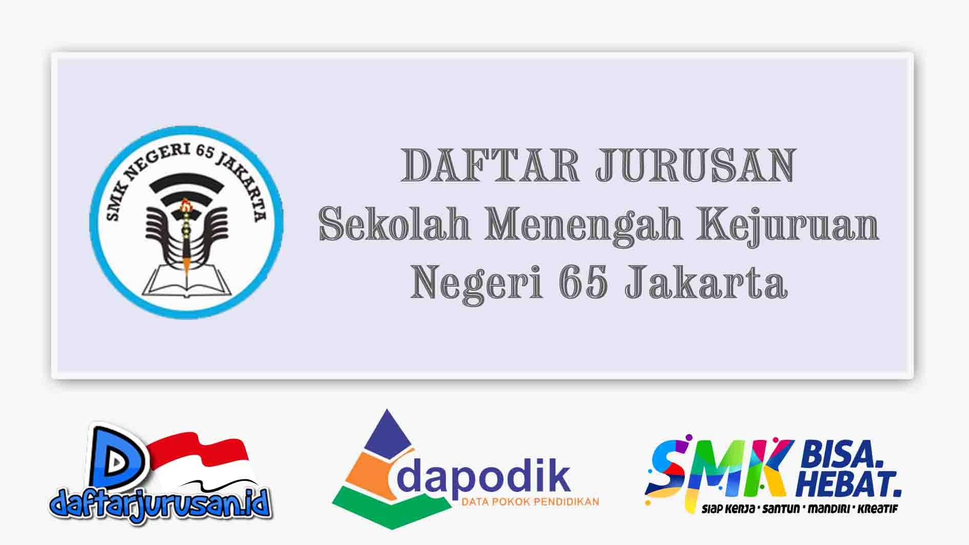 Daftar Jurusan SMK Negeri 65 Jakarta Timur