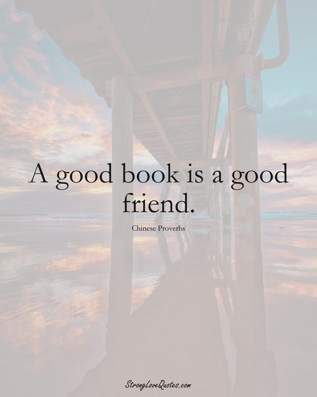 A good book is a good friend. (Chinese Sayings);  #AsianSayings