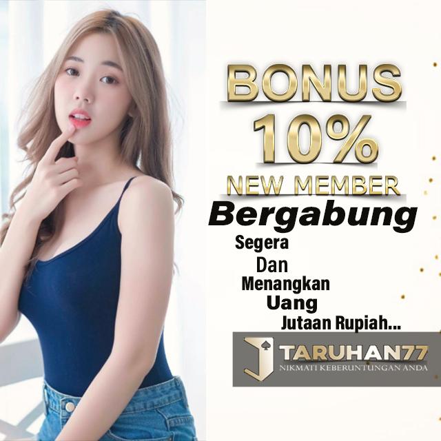 Promo Deposit 10 % Di Situs TARUHAN77 Indonesia