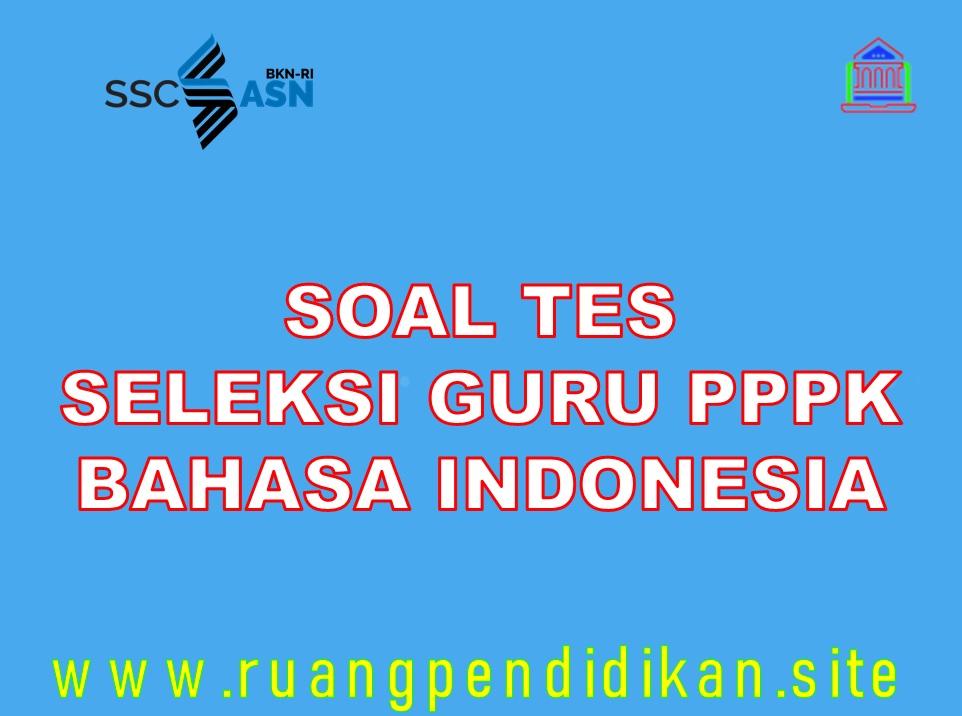 Soal Dan Pembahasan Latihan Pppk Guru Bahasa Indoensia Sd Ruang Pendidikan