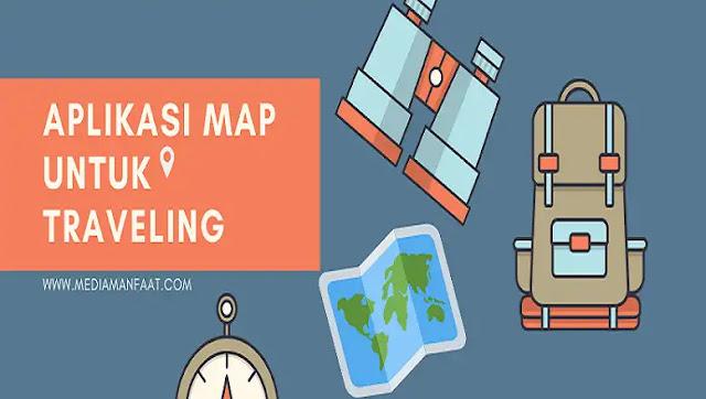 5 Aplikasi Map Terbaik Bagi Kamu Yang Hobi Traveling