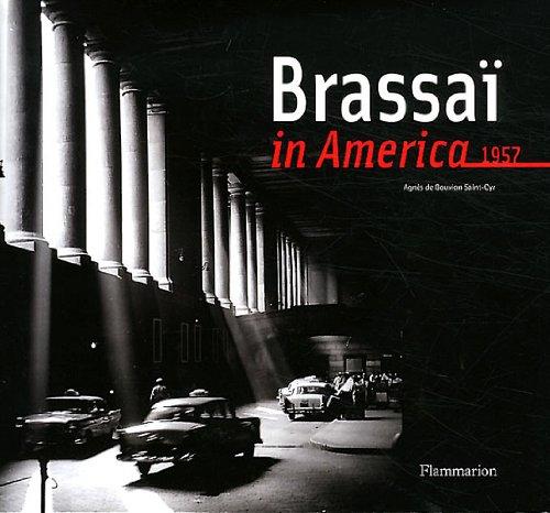 Brassai in America by Brassai and Agnes de Gouvion Saint-Cyr