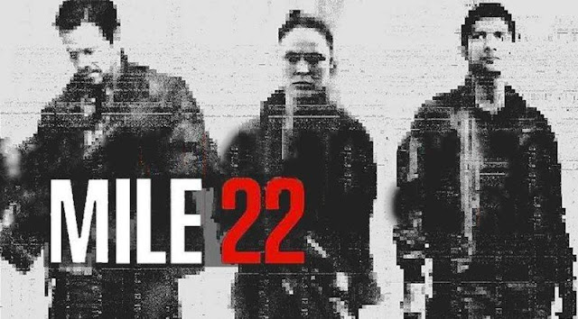 Mile 22 (2018) Cast : Wahlberg, Rousey, Uwais