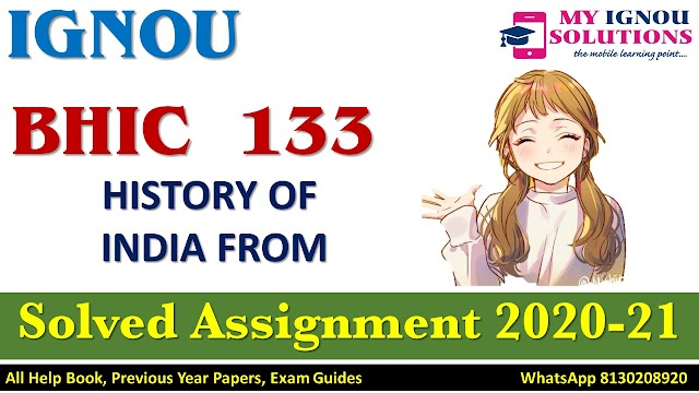 BHIC 133 HISTORY OF INDIA FROM Solved Assignment 2020-21