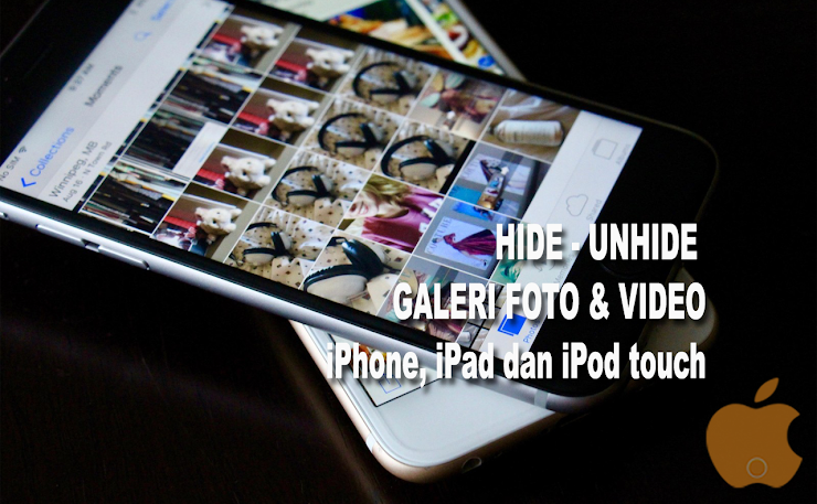 Cara Menyembunyikan Galeri Foto dan Video di iPhone, iPad dan iPod touch tanpa Software [Hide dan Unhide File iOS]