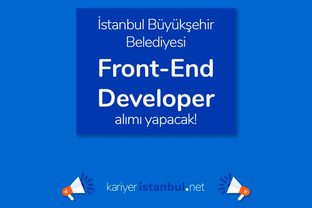 İstanbul Büyükşehir Belediyesi İSBAK A.Ş. Front End Developer alımı yapacak. Detaylar kariyeristanbul.net'te!