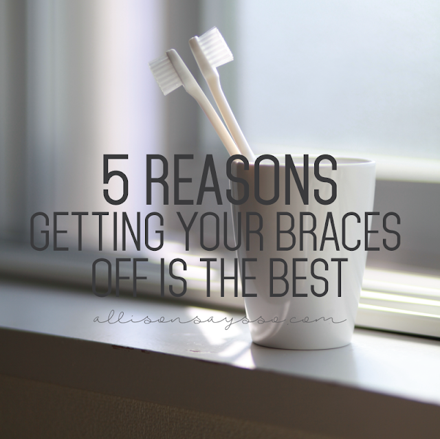 5 Reasons Getting Your Braces Off Is The Best