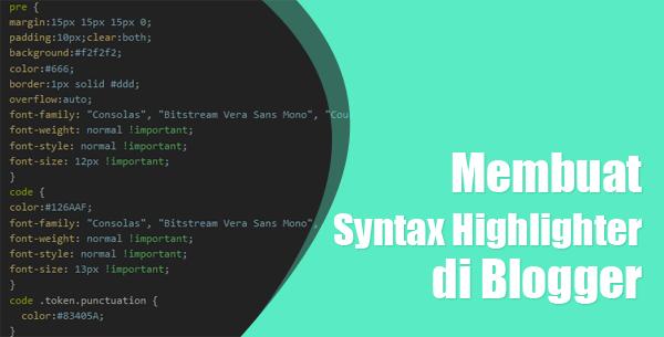 Membuat Syntax Highlighter Otomatis Terbaru di Blogger