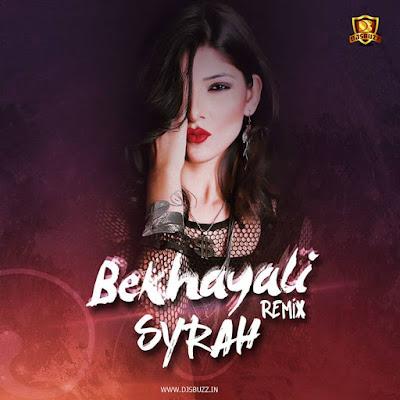Bekhayali (Remix) – DJ Syrah