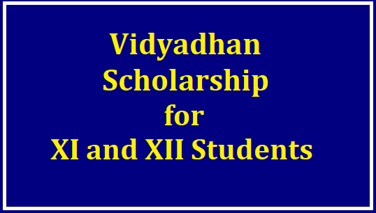 Vidyadhan Scholarship for XI and XII Students Dates, Application Process, Apply Online @vidyadhan.org