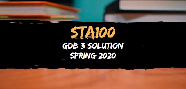 Sta100 GDB 3 Solution Spring 2020