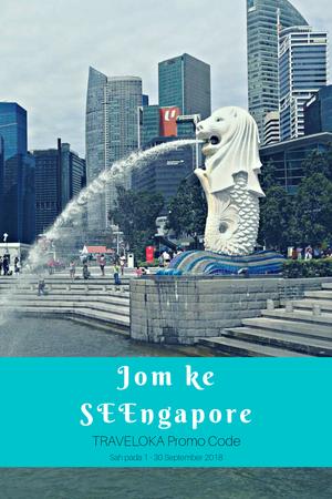 Jom ke SEEngapore : Traveloka Promo Code untuk Percutian