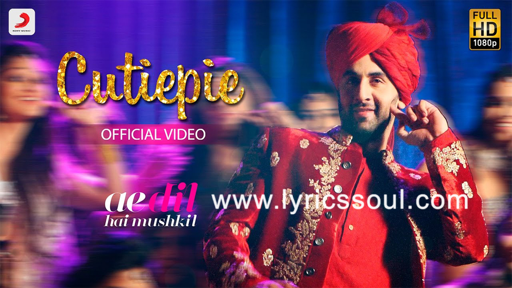 The Cutiepie lyrics from 'Ae Dil Hai Mushkil', The song has been sung by Nakash Aziz, , . featuring Ranbir Kapoor, Anushka Sharma, Aishwarya Rai, Fawad Khan. The music has been composed by Pritam, , . The lyrics of Cutiepie has been penned by Amitabh Bhattacharya