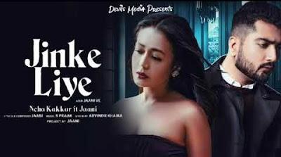 Jinke Liye Lyrics - Neha Kakkar, Jaani