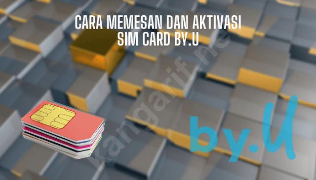cara memesan dan aktivasi sim card by.u