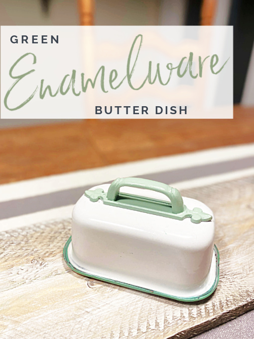 Pinterest pin with overlay of enamelware butter dish