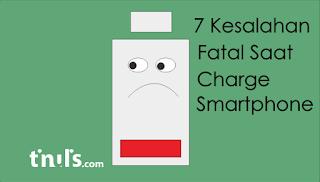 7 Kesalahan Fatal Saat Charge Smartphone