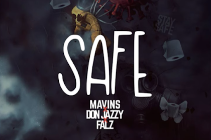 "Download Music Mavins x Don Jazzy x Falz – ""Safe"" Mp3 Download"