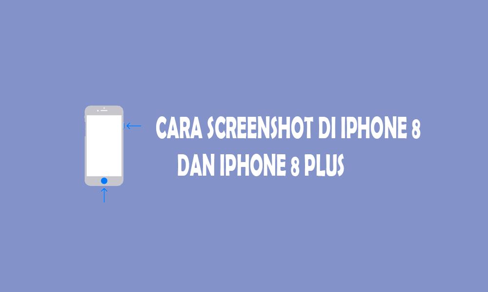 cara mengambil screenshot di iphone 8, tangkapan layar iphone